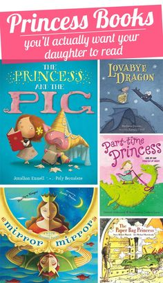 Melanie- Princess books youll actually want your daughter to read - great list
