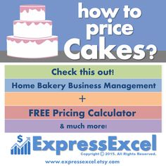How much should you charge for a cake? Need to manage your home based cake, cookie and candy baking and decorating business? This easy to use Microsoft Excel template makes it simple to manage your orders, cost out your recipes and figure out what to price your order at to get the profit you deserve!