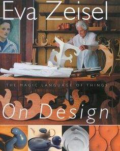 Eva Zeisel On Design: The Magic Language of Things by Eva Zeisel http://www.amazon.com/dp/1590206894/ref=cm_sw_r_pi_dp_FS9.tb0EXMYNR