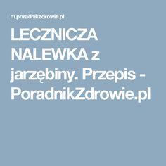 LECZNICZA NALEWKA z jarzębiny. Przepis - PoradnikZdrowie.pl