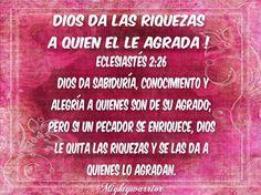 """JESUS PODEROSO GUERRERO: Eclesiastes 2:26~~~"""" Dios da las riquezas a quien El le agrada """""""
