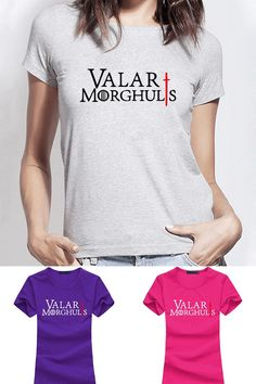 Valar Morghulis Women T-Shirt Available in 6 Colours!