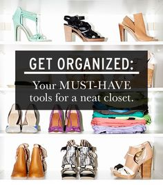 closet organization is a must.