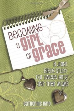 Becoming a Girl of Grace: A Joint Bible Study for Tween Girls and their Moms by Catherine Bird, http://www.amazon.com/dp/1462728316/ref=cm_sw_r_pi_dp_l2qQsb0BJQTQE