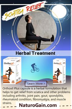 Sciatica Relief Herbal Treatment, Sciatic Nerve Pain Remedies Orthoxil Plus capsules and oil work as the best sciatica relief herbal treatment. These sciatic nerve pain remedies fight muscle strains, swelling, pain, inflammation and other discomfort. Sciatic Pain, Sciatic Nerve, Nerve Pain, Fibromyalgia Pain Relief, Arthritis Pain Relief, Reactive Arthritis, Causes Of Back Pain, Sciatica Relief, Muscle Strain