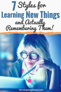 Learn to learn with the 7 styles of learning and how to implement strategies that will help you pick up that next skill with ease. Learning skills and self education is not something that needs to only be found in students. Anyone with a growth mindset should continue to learn throughout their lives. Finding your personal learning style helps you do this effectively and efficiently. Learn new things: http://www.developgoodhabits.com/learning-new-things/