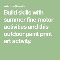 Build skills with summer fine motor activities and this outdoor paint print art activity.