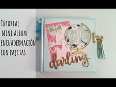 TUTORIAL MINI ALBUM ENCUADERNACIÓN CON PAJTAS - YouTube