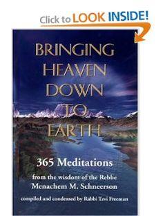 Bringing Heaven Down to Earth: 365 Meditations of the Rebbe: Rabbi Menachem M. Schneerson, Tzvi Freeman: 9780968240809: Amazon.com: Books