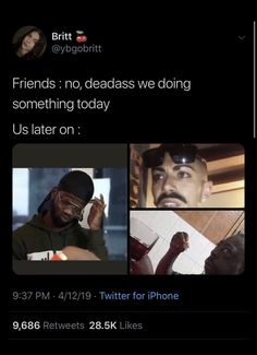 this deadass be my friends and i 😂😂😂 Funny Black Memes, Stupid Funny Memes, Funny Facts, Funny Tweets, Haha Funny, Hilarious, Funny Shit, Funny Stuff, Real Quotes