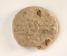 """1784 British Ship's biscuit at the National Maritime Museum, London - From the curators' comments: """"A round ship's biscuit with perforations as an aid to baking. Inscribed: 'This biscuit was given - Miss Blacket at Berwick on Tuesday 13 April 1784, Bewick'."""" And it's lasted this long - whoa!"""