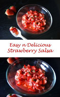 Easy to make Strawberry Salsa. The perfect juicy, sweet and tart strawberries.