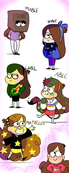 They're different shades of Mabel's personality! Oh boy, this was a blast. ^v^ Mable: Her insecurities. Sable: Innocence and kindness. Label: A surprisingly cynical, cold side. Able: ART AND WEIRDNESS! Maybelle: Her pride, hopes, and dreams! In other words her imagination. Dipper's next…maybe. Yay!