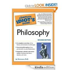 Amazon.com: The Complete Idiot's Guide to Philosophy, 2E eBook: Jay D. Stevenson Ph.D.: Books