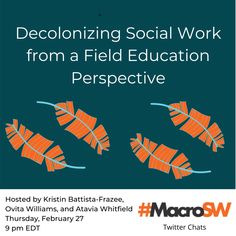 Chat Decolonizing Social Work from a Field Education Perspective Forensic Social Work, Hunter College, Social Work Practice, Motivational Interviewing, Identity Development, Human Services, Social Change, Professional Development, Social Justice