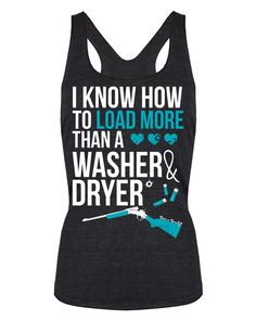Tank Top: Load More Than a Washer and Dryer | Cute n' Country