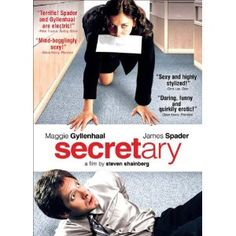 Ah, my new favorite movie. About a secretary, who gradually becomes her boss' submissive. Its a hot hot movie.