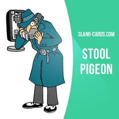 """Stool pigeon"" is a ​police informer. Example: The police would never have found him if a stool pigeon hadn't revealed his hiding place. #slang #englishslang #saying #sayings #phrase #phrases #expression #expressions #english #englishlanguage #learnenglish #studyenglish #language #vocabulary #dictionary #grammar #efl #esl #tesl #tefl #toefl #ielts #toeic #englishlearning #stoolpigeon #policeinformer"