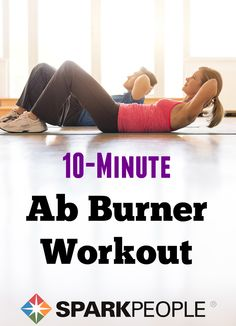 10-Minute Belly Burner Workout. LOVE this! You can do so much in 10 minutes!| via @SparkPeople #workout #exercise #fitness #abs #core #health #wellness #healthy
