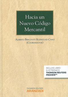 Hacia un nuevo código mercantil / Alberto Bercovitz Rodríguez-Cano (coordinador), 2014