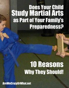 Does Your Child Study Martial Arts as Part of Your Family's Preparedness? 10 Reasons Why They Should!