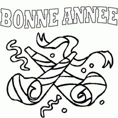 coloriage de: coloriage,bonne,annee,cotillons,serpentins Core French, Nouvel An, Calligraphy, Animation, Activities, Education, Baby, Carnival, Card Ideas