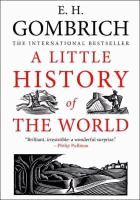 A little history of the world  	E. H. Gombrich.