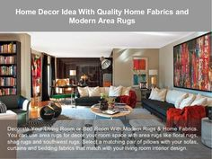 Decorate Your Living Room or Bed Room With #ModernRugs & #HomeFabrics. You can use area rugs for decor your room space with area rugs like floral rugs, shag rugs and southwest rugs. Select a matching pair of pillows with your sofas, curtains and bedding fabrics that match with your living room interior design.