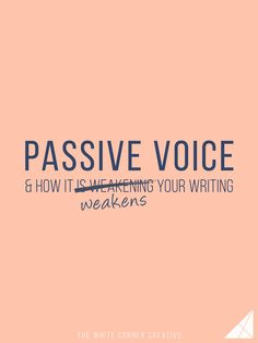 Pro Writing: Passive Voice & How it Weakens Your Writing - Melissa Carter Design Editing Writing, Fiction Writing, Writing Process, Writing Advice, Writing Resources, Teaching Writing, Writing Help, Writing Skills, Essay Writing