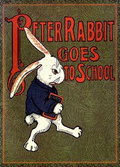 Vintage Illustration--Peter Rabbit Goes to School. Love his expression.