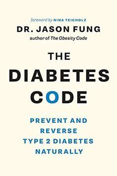 Diabetes Code: Prevent and Reverse Type 2 Diabetes Naturally The Diabetes Code: Prevent and Reverse Type 2 Diabetes Naturally.The Diabetes Code: Prevent and Reverse Type 2 Diabetes Naturally. Diabetes Diagnosis, Diabetes Meds, Cure Diabetes, Gestational Diabetes, Reversing Diabetes, Diabetes Quotes, Diabetes Facts, Sugar Diabetes, High Glucose Levels