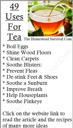 Homesteading Household Tips For Using Tea 49 Ways -Posted on Jan 02