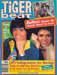 Donny and Marie Osmond on the cover of Tiger Beat, March 1976.I loved listening to Donny & Marie.Please check out my website thanks. www.photopix.co.nz