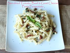 Sun-dried Tomato, Basil and Goat Cheese Pasta Fermentata dish!  #sourdough #pasta #localfood #fermented