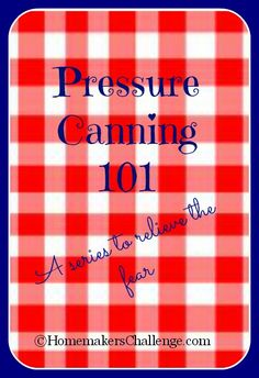 Pressure Canning 101