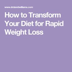 How to Transform Your Diet for Rapid Weight Loss