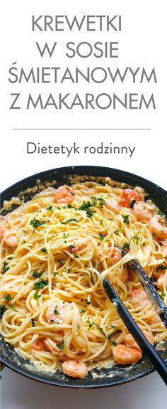 krewetki w sosie śmietanowym z makaronem Healthy Dishes, Healthy Snacks, Easy Cooking, Cooking Recipes, Vegetarian Recipes, Healthy Recipes, Brunch, I Foods, Food Inspiration