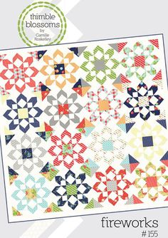 Fireworks Quilt Pattern from Thimble Blossoms by Camille Roskelley from Lady Belle Fabric