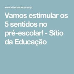 Vamos estimular os 5 sentidos no pré-escolar! - Sítio da Educação
