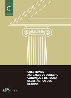 Cuestiones actuales de derecho canónico y derecho eclesiástico del Estado : actas de las XXXIV Jornadas de Actualidad Canónica, organizadas por la Asociación Española de Canonistas en Madrid, 23-25 de abril de 2014 / Jordi Bosch (editor)