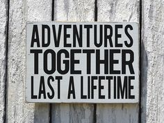 Adventures Together Last A Lifetime Reclaimed Wood Hand Painted Sign, Family Sign For Home, Anniversary Gift, Kids Room Nursery Decor, Master Bedroom Décor, Couples Gift Quote, Best Friends Sayings