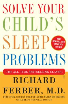 Solve Your Child's Sleep Problems: Revised Edition: New, Revised, and Expanded Edition by Richard Ferber