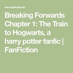 Breaking Forwards Chapter 1: The Train to Hogwarts, a harry potter fanfic   FanFiction Slytherin, Hogwarts, What Happened To You, Whats Wrong, His Eyes, Fanfiction, It Hurts, Harry Potter, Train