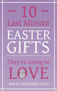 Easter is only a few days away! Do you have presents for everyone, yet? No? Here's 10 last minute Easter gift ideas - your friends and family will love!