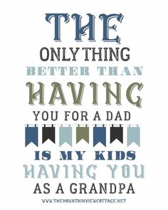Dad quotes-best dad quotes-good dad quotes-grandpa quotes-the only thing better than having you for a dad is my kids having you for a grandpa - Great Dad Quotes, Quotes For Kids, Family Quotes, Quotes About Dads, Quotes Children, Grandfather Quotes, Grandpa Quotes, Nephew Quotes, Cousin Quotes