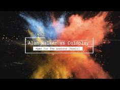 Alan Walker vs Coldplay - Hymn For The Weekend [Remix] - YouTube