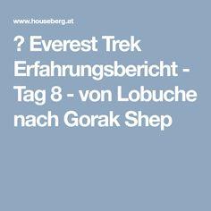 ▷ Everest Trek Erfahrungsbericht - Tag 8 - von Lobuche nach Gorak Shep Nepal, Mount Everest, Trek, Travel Scrapbook