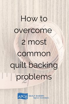 There are two backing troubles that can derail an otherwise wonderful quilt: your fabric is too small or your fabric is not square. Read our solutions!