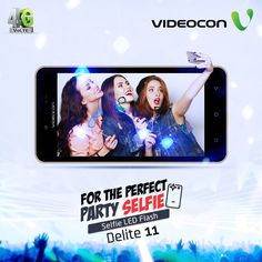Capture the best party selfie with Videocon Delite 11 loaded with Selfie LED Flash. Explore - https://www.videoconmobiles.com/delite11-v50ma