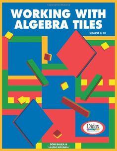 Working with Algebra Tiles, Grades 6-12 by Don Balka http://www.amazon.com/dp/1583242171/ref=cm_sw_r_pi_dp_WaVwub1F01XZY